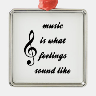 Music Is What Feelings Sound Like Silver-Colored Square Ornament