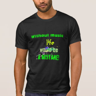 Music Life Tshirt