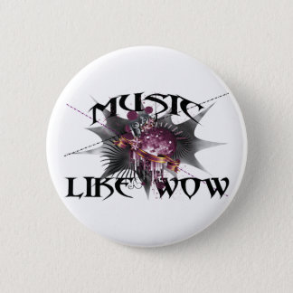Music Like Wow 2 Inch Round Button