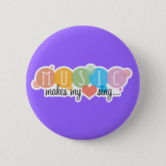 Music Makes My Heart Sing 2 Inch Round Button