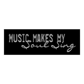 Music Makes My Soul Sing Poster
