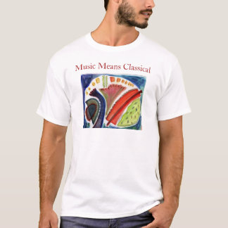 Music Means Classical T-Shirt