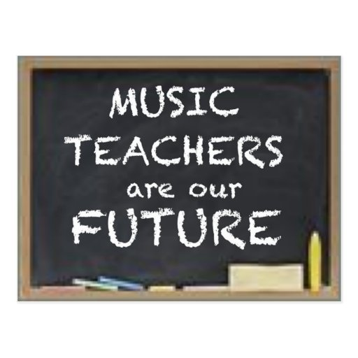 MUSIC TEACHERS ARE OUR FUTURE POSTCARD