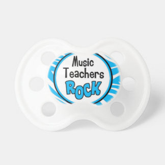 music teachers rock. pacifier