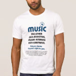 Music: The other non-addictive, mood-altering... T Shirts