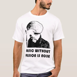 MUSIC WITHOUT PASSION T-Shirt