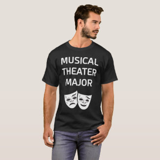 Musical Theater Major College T-Shirt