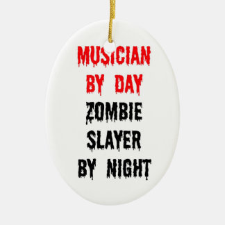 Musician by Day Zombie Slayer by Night Ceramic Ornament