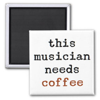 musician needs coffee magnet