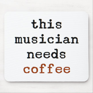 musician needs coffee mouse pad