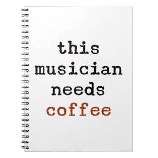 musician needs coffee notebook
