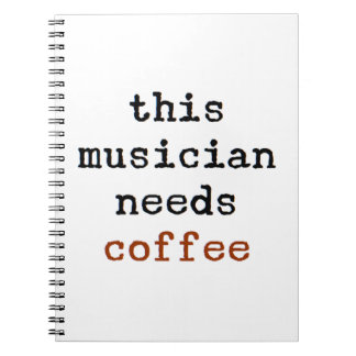musician needs coffee notebooks