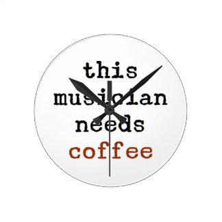 musician needs coffee round clock