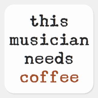 musician needs coffee square sticker