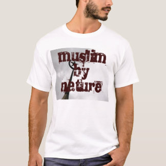 muslim by nature T-Shirt