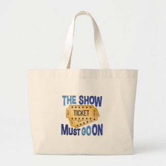 Must Go On Large Tote Bag