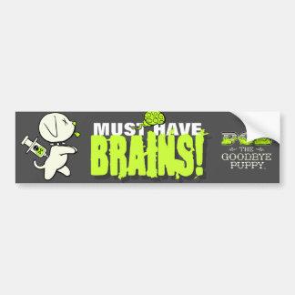 Must Have BRAINS! Bumper Sticker