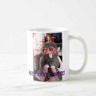 Must have coffee! coffee mug