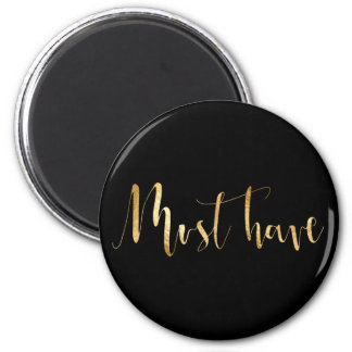 Must Have Gold Script Home Office Shopping 2 Inch Round Magnet