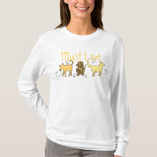 Must Love Dogs T-Shirt