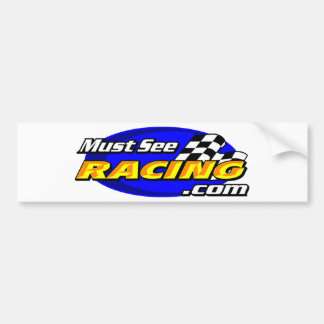 Must See Racing Bumper Sticker