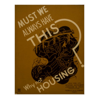 Must We Always Have This? Why Not Housing Vintage Poster