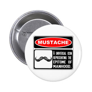 Mustache Or Moustache In Danger Sign 2 Inch Round Button