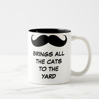 Mustache(s) Brings All the Cats to the Yard Mug