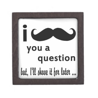 Mustache you a Question Premium Keepsake Boxes
