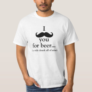 Mustache You for Beer t-shirt