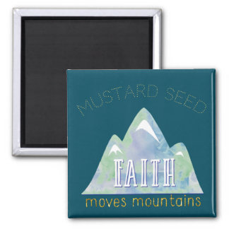 Mustard Seed Faith and Mountains Magnet