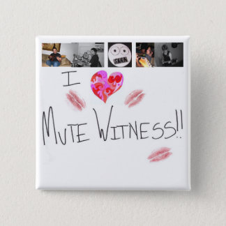 Mute Witness Love button