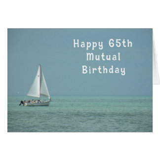 Mutual Birthday 65th, Sailboat Card