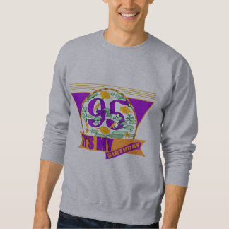 My 95th Birthday Gifts Sweatshirt
