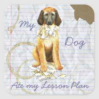 My Afghan Hound Ate my Lesson Plan Square Sticker