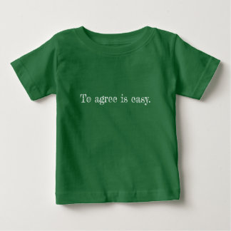 My Agree Quote Baby T-shirt