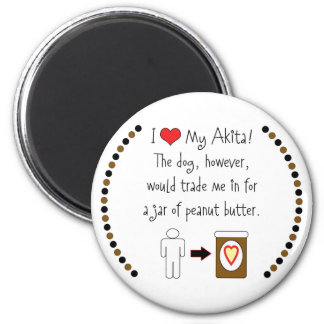My Akita Loves Peanut Butter 2 Inch Round Magnet