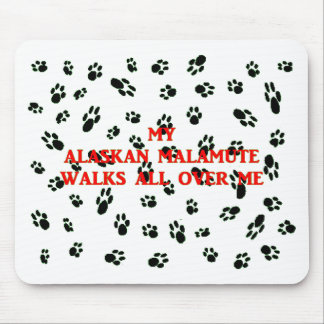 my alaskan malamute walks on me mouse pad