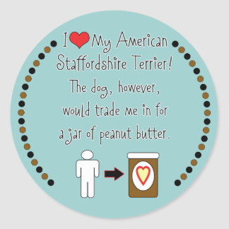 My American Staffordshire Loves Peanut Butter Sticker