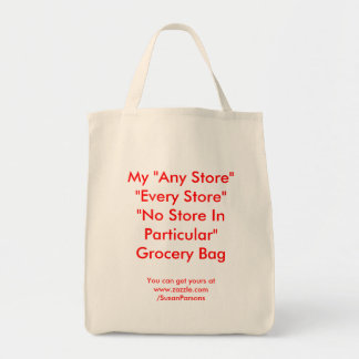 """My """"Any Store"""" """"Every Store""""""""No Store In Partic... Grocery Tote Bag"""