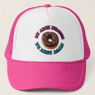 My arch nemesis...the evil doughnut! trucker hat