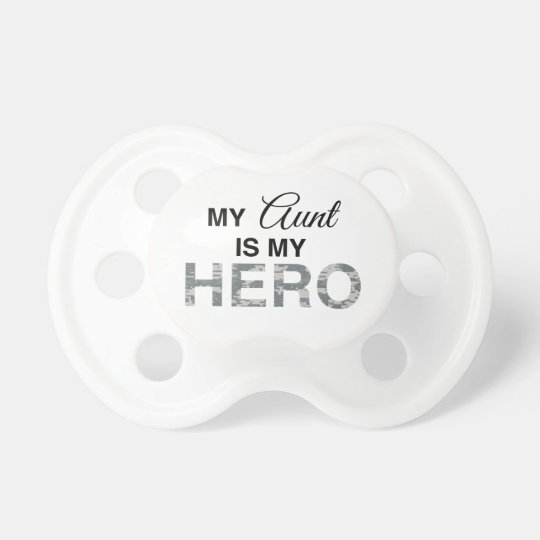 My Aunt is my Hero Digital Camouflage Baby Pacifiers