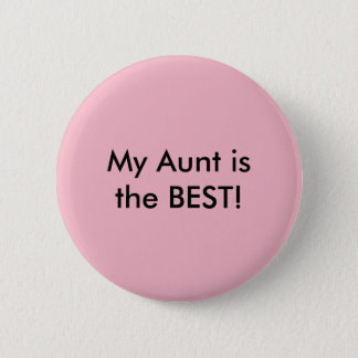 My Aunt Is The BEST! Button