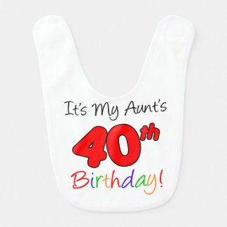 My Aunt's 40th Birthday Bib