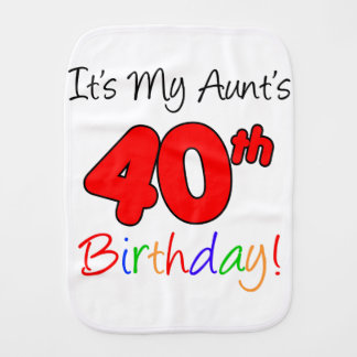 My Aunt's 40th Birthday Burp Cloth