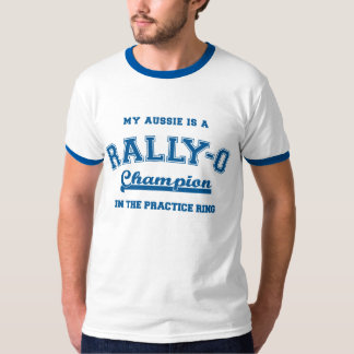 My Aussie is a Rally-O champion in the practice ri T-Shirt