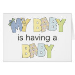 My Baby is Having A Baby Greeting Card