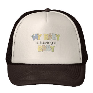 My Baby is Having A Baby Trucker Hat