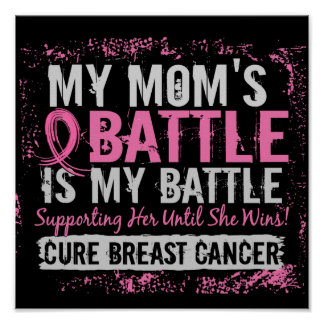 My Battle Too 2 Breast Cancer Mom Print