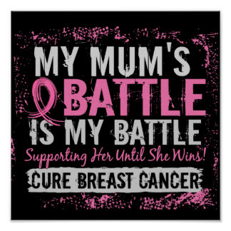 My Battle Too 2 Breast Cancer Mum Poster